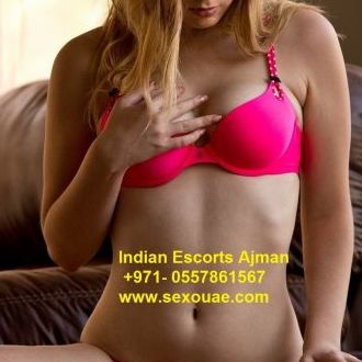 India Escorts Ajman 0557861567 Ajman Indian Escorts AJM