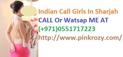 Independent Escorts Service In Sharjah (+971)0551717223 Indian Call Girls In Sharjah    Call Girls In Sharjah Indian Sexy Girls In Sharjah For Do Fun With You So Why You Waiting for If You Come In Sharjah Call or   Watsap Us (+971)0551717223 They Are So Friendly Girls And Meture They Give You So Much Satisfaction..   AED 1200 Fee for 2 hours AED 1500 Fee for 3 Hours AED 2000 Fee for Full Night  CALL Or Watsap ME AT (+971)0551717223   Visit Here http://www.pinkrozy.com/sharjah-lady-escorts.html