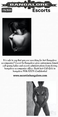 It is safe to say that you are searching for hot Bangalore accompanies? Escort In Bangalore gives autonomous female call young ladies and escorts administrations from driving bangalore accompanies office. Book best Call Girls in bangalore With 100% Confidential https://www.escortinbangalore.com/