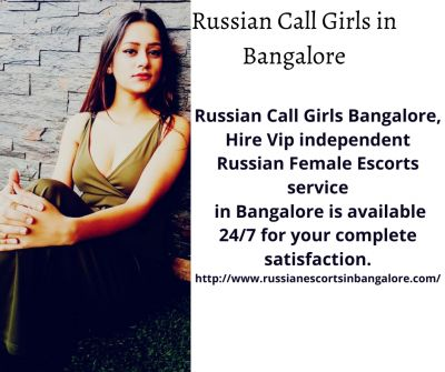 Russian Call Girls Bangalore, Hire Vip independent Russian Female Escorts service  in Bangalore is available 24/7 for your complete satisfaction  http://www.russianescortsinbangalore.com/