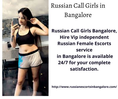 Russian Call Girls Bangalore, Hire Vip independent Russian Female Escorts service  in Bangalore is available 24/7 for your complete satisfaction.   http://www.russianescortsinbangalore.com/